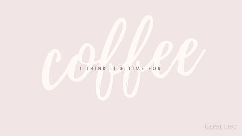 Preview Of I Think It's Time For Coffee- Free Desktop Wallpaper Download- The Capsulist