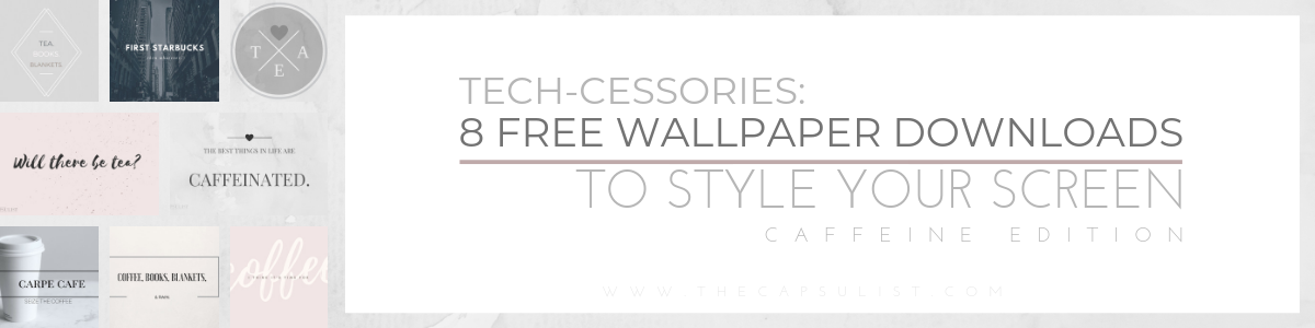 Tech-cessories- 8 Free Wallpaper Downloads To Style Your Screen