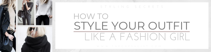 How To Style Your Outfit Like A Fashion Girl